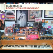 Lluís Coloma: Rockin' My Blues in Chicago *