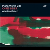 Chris Beier: Aeolian Green: Pianoworks VIII