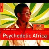 Various Artists: The Rough Guide to Psychedelic Africa [Digipak]