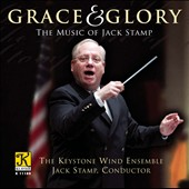Grace & Glory: The Music of Jack Stamp / Keystone Wind Ensemble