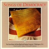Songs of Democracy / US Air Force Band & Singing Sergeants