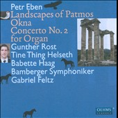 Petr Eben: Okna; Landscapes of Patmos; Concerto for Organ no 2 / Gunther Rost, organ; Tine Thing Helseth, trumpet