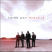 Third Day: Miracle