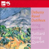Debussy, Ravel, Dutilleux: String Quartets / Juilliard String Quartet
