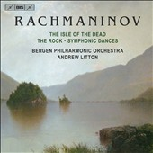 Rachmaninov: The Isle of the Dead; The Rock; Symphonic Dances / Andrew Litton