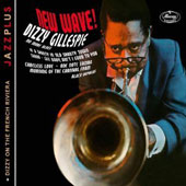 Dizzy Gillespie: New Wave/Dizzy on the French Riviera