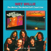 Wet Willie: The Wetter the Better/Left Coast Live