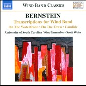 Leonard Bernstein: Transcriptions for Wind Band - On the Waterfront; On The Town; Candide et al. / University of South Carolina Wind Ens.