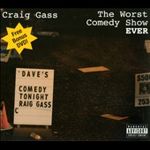 Craig Gass: The Worst Comedy Show Ever! [CD/DVD] [PA] [Digipak]