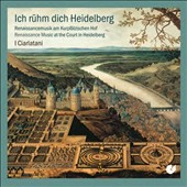 Renaissance Music at the Court in Heidelberg / I Ciarlatani