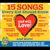 Various Artists: 15 Songs Every Kid Should Know (And Will Love) [Digipak]
