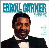 Erroll Garner: Close-Up In Swing *