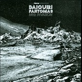 Daiquiri Fantomas: MHz Invasion