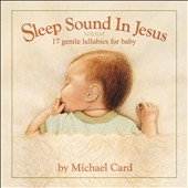 Michael Card: Sleep Sound In Jesus: Gentle Lullabies For Baby
