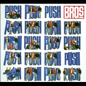 Bros: Push [Bonus Tracks]