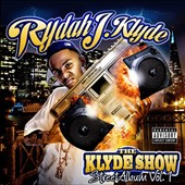 Rydah J Klyde: The  Klyde Show: Street Album, Vol. 1 [PA]