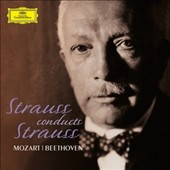 Richard Strauss Conducts Strauss: Tone Poems; Mozart: Symphonies nos 39-41; Beethoven: Symphonies nos 5 & 7 [7 CDs]