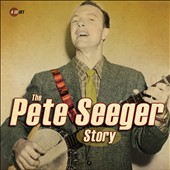Pete Seeger (Folk): The  Pete Seeger Story *