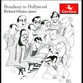 Richard Glazier: Broadway to Hollywood
