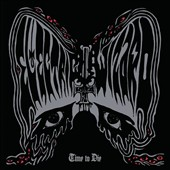 Electric Wizard: Time to Die *