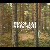 Deacon Blue: A New House [Digipak]
