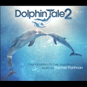 Original Soundtrack: Dolphin Tale 2
