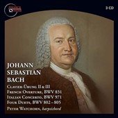 J.S. Bach: Clavier-Übung II & III; French Overture, BWV 831; Italian Concerto, BWV 971; Four Duets, BWV 802-805 / Peter Watchorn, harpsichord