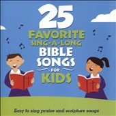 Songtime Kids: 25 Favorite Sing-A-Long Bible Songs For Kids