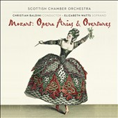 Mozart: Opera Arias & Overtures / Elizabeth Watts, soprano; Christian Baldini, Scottish CO