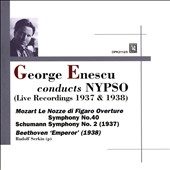 George Enescu conducts NYPSO: Mozart: Symphony no 40; Schumann: Symphony no 2; Beethoven: Piano Concerto no 5 /Rudolf Serkin, piano; New York Phil. SO (live, 1937 & '38)