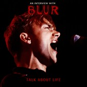 Blur: 90's Interview: Talk About Life