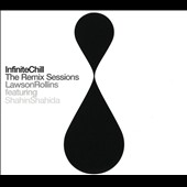 Lawson Rollins: Infinite Chill [Remix Sessions] [9/18]