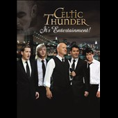 Celtic Thunder (Ireland): It's Entertainment