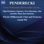 Penderecki (b.1933): A Sea of Dreams did Breathe on Meà - Songs of reflection and nostalgia / Olga Pasichnyk, soprano; Ewa Marciniec, mz/ Jaroslaw Brek, baritone