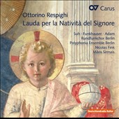 Respighi: Lauda perla Natività del Signore for vocal soloists, chorus & winds; Poulenc: Christmas Motets (4); works by Lauridsen, Raphael, Kaminski, Praetorius