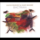 David Friesen/Glen Moore: Bactrian [Digipak]
