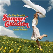 Summer Children/Leslie Wenzell: On the Go [Digipak]
