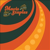Mavis Staples: Livin' on a High Note [Digipak]