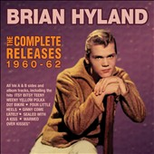 Brian Hyland: The  Complete Releases 1960-62 *