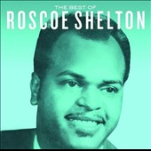 Roscoe Shelton: Best of Roscoe Shelton *