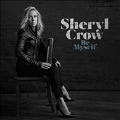 Sheryl Crow: Be Myself [4/21] *