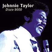 Johnnie Taylor: Disco 9000