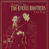 The Everly Brothers: Devoted to You: Love Songs