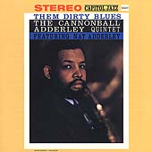 Cannonball Adderley: Them Dirty Blues