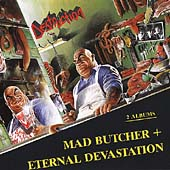 Destruction: Mad Butcher/Eternal Devastation