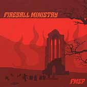 Fireball Ministry: FMEP [EP]