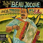 Beau Jocque & The Zydeco Hi-Rollers: The Best of Beau Jocque & The Zydeco Hi-Rollers