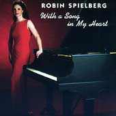 Robin Spielberg: With a Song in My Heart