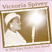Victoria Spivey: Victoria Spivey & the Easy Riders Jazz Band