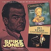 Spike Jones: Spike Jones: Omnibust / 60 Years of Music America Hates Best